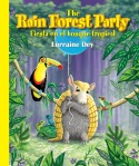 The Rain Forest Party - Picture book by Lorraine Dey